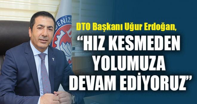 """Başkan Erdoğan: """"Hız Kesmeden Yolumuza Devam Ediyoruz"""""""