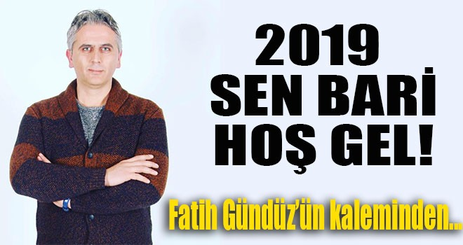 2019 SEN BARİ HOŞ GEL