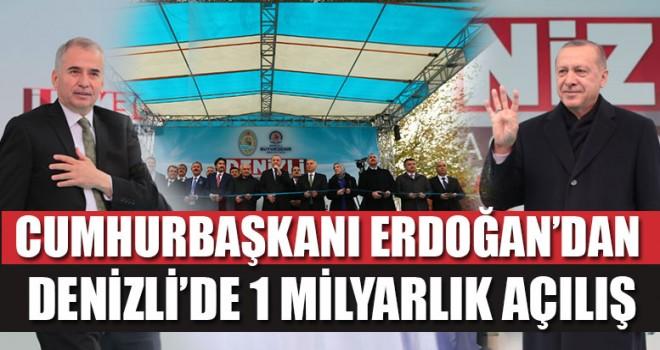 Cumhurbaşkanı Erdoğan'dan Denizli'de 1 Milyarlık Açılış
