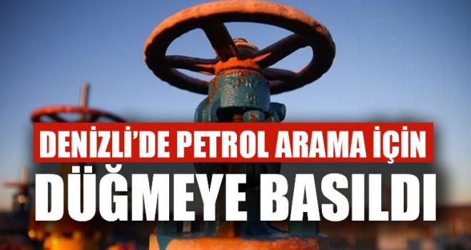 Denizli'de Petrol Arama İçin Düğmeye Basıldı