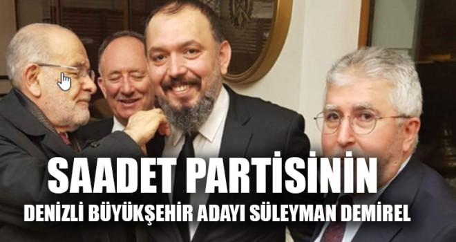 Saadet Partisinin Denizli Büyükşehir Adayı Süleyman Demirel