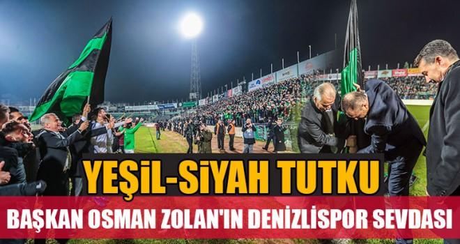 Başkan Osman Zolan'ın Denizlispor Sevdası