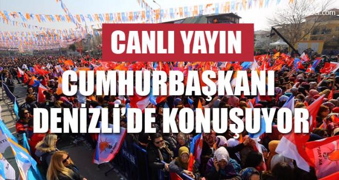 Cumhurbaşkanı Tayip Erdoğan Denizli'de halka sesleniyor