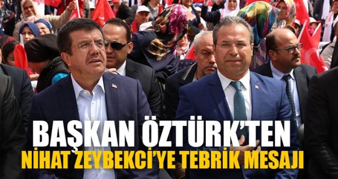 Başkan Öztürk'ten Nihat Zeybekci'ye Tebrik Mesajı