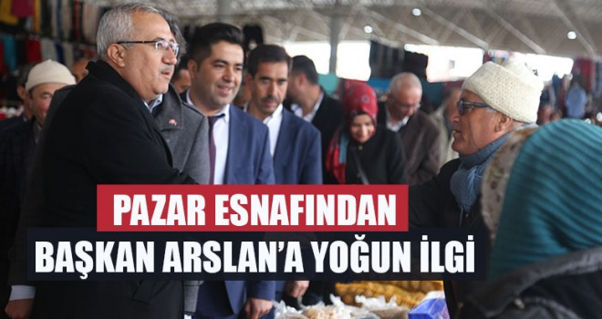 Pazar Esnafından Başkan Arslan'a Yoğun İlgi