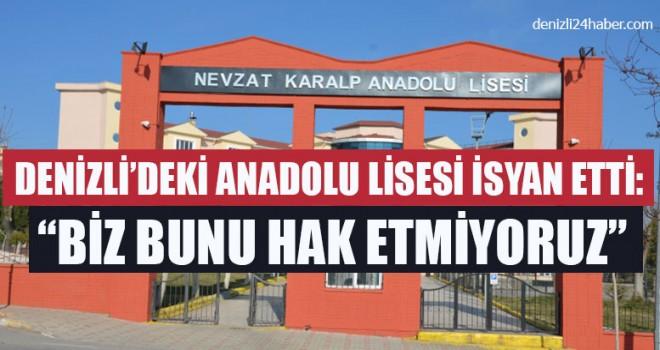 """Denizli'deki Anadolu Lisesi İsyan Etti: """"Biz Bunu Hak Etmiyoruz"""""""