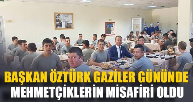 Başkan Öztürk Gaziler Gününde Mehmetçiklerin Misafiri Oldu