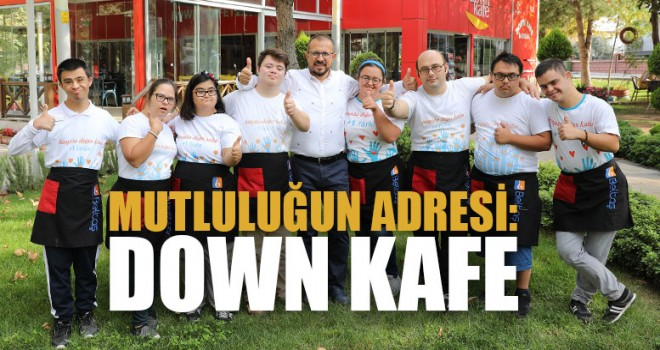 Mutluluğun Adresi: Down Kafe