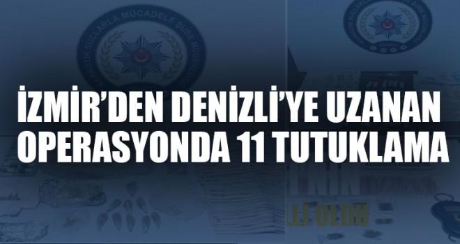 İzmir'den Denizli'ye Uzanan Operasyonda 11 Tutuklama