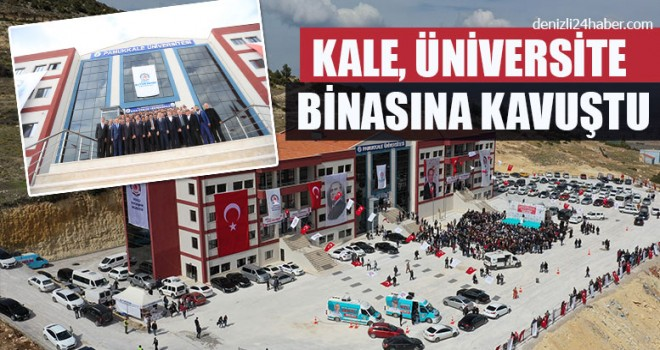 Kale, Üniversite Binasına Kavuştu