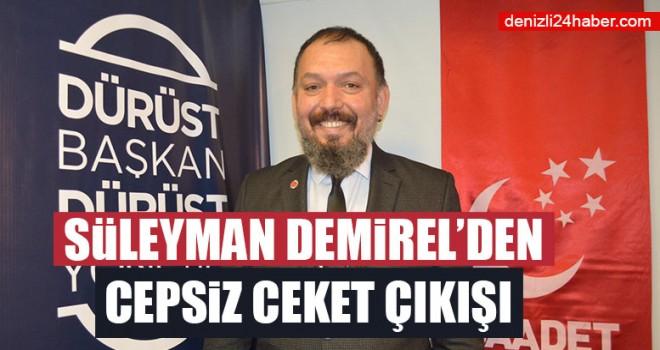 Süleyman Demirel'den Cepsiz Ceket Çıkışı