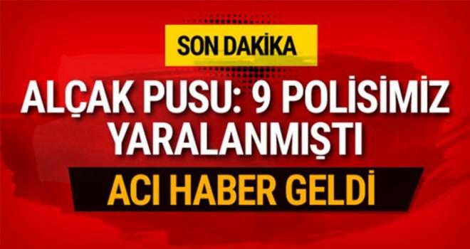 Hakkari'de alçak pusu: 1 şehit, 8 polis yaralı