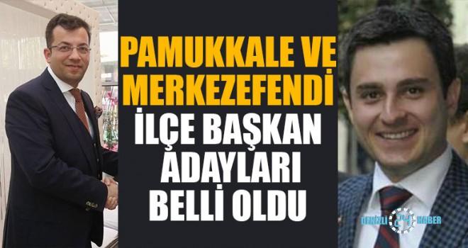 Ak Parti'de Pamukkale Ve Merkezefendi İlçe Başkan Adayları Belli Oldu