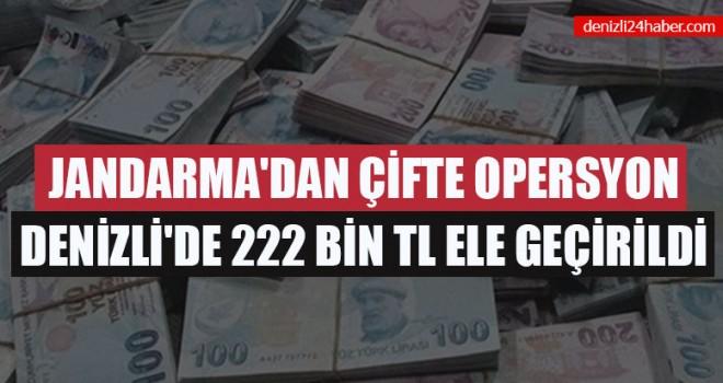 Jandarma'dan Çifte Operasyon Denizli'de 222 Bin Tl Ele Geçirildi