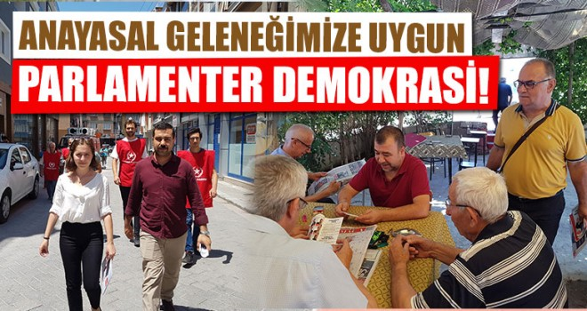 Anayasal geleneğimize uygun parlamenter demokrasi!