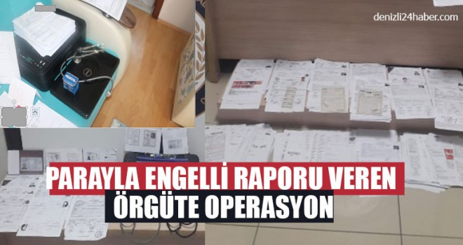 Parayla Engelli Raporu Veren Örgüte Operasyon