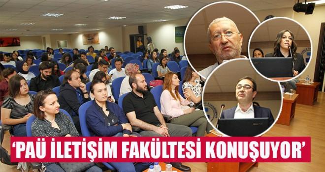 'PAÜ İletişim Fakültesi Konuşuyor'
