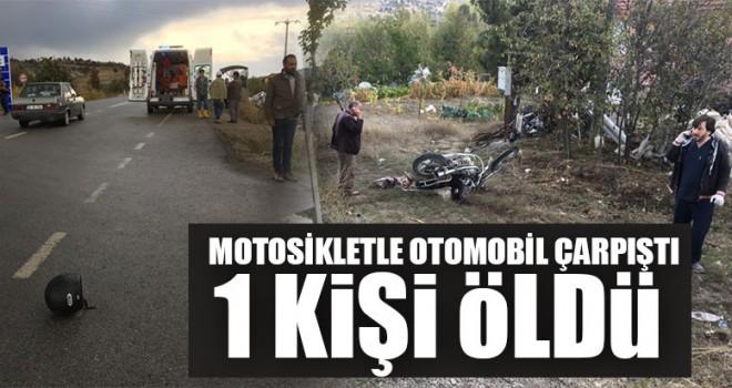 Motosikletle Otomobil Çarpıştı 1 Kişi Öldü