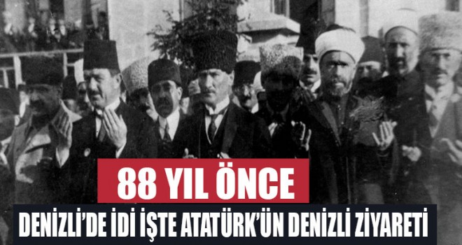 Atatürk Denizli'ye neden geldi?