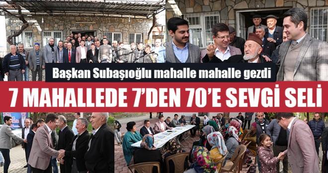 Başkan Subaşıoğlu'na 7 Mahallede 7'den 70'e Sevgi Seli
