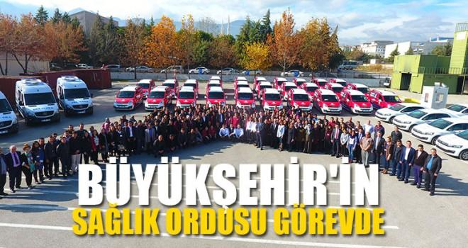 Büyükşehir'in Sağlık Ordusu Görevde