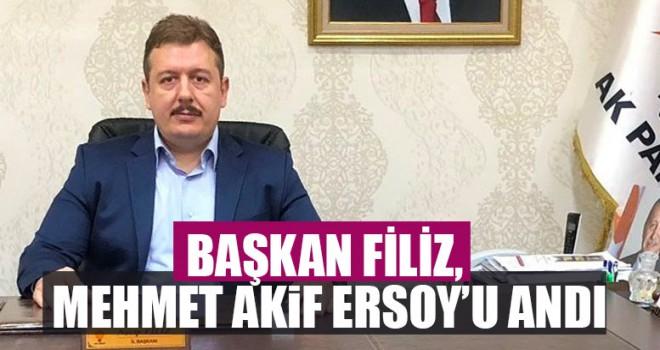 Başkan Filiz, Mehmet Akif Ersoy'u Andı