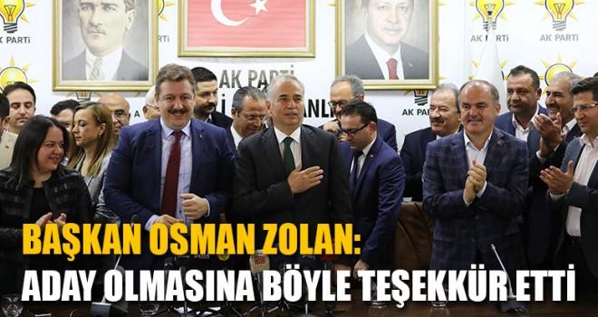 Başkan Osman Zolan: Aday Olmasına Böyle Teşekkür Etti