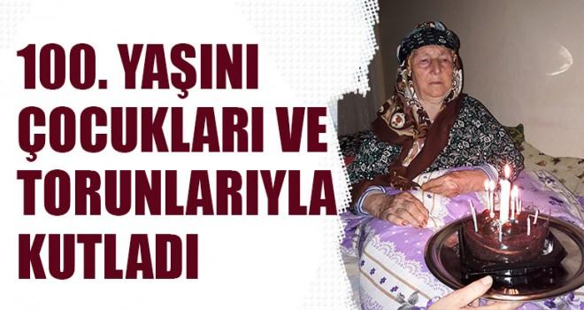100. yaşını çocukları ve torunlarıyla kutladı