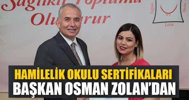 Hamilelik Okulu Sertifikaları Başkan Osman Zolan'dan