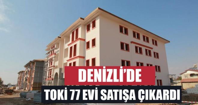 Denizli'de 77 konut satışa çıkarıldı