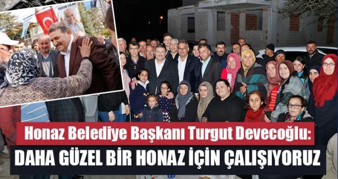 Başkan Turgut Devecoğlu: Daha Güzel Bir Honaz İçin Çalışıyoruz
