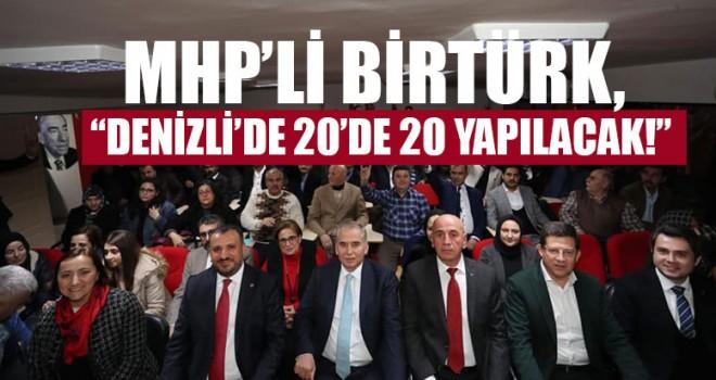 """MHP'li Birtürk, """"Denizli'de 20'de 20 Yapılacak!"""""""
