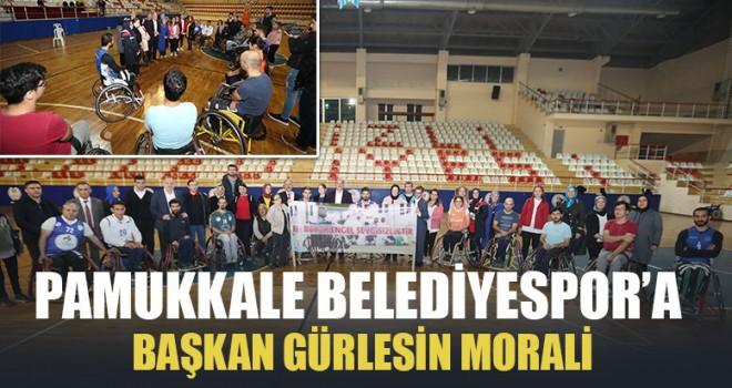 Pamukkale Belediyespor'a Başkan Gürlesin Morali