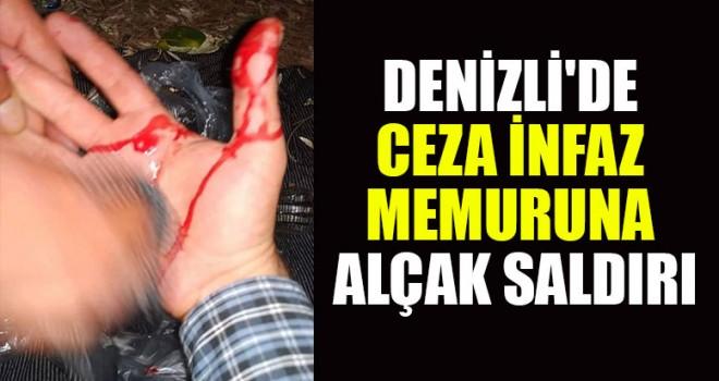 Denizli'de Ceza İnfaz Memuruna Alçak Saldırı