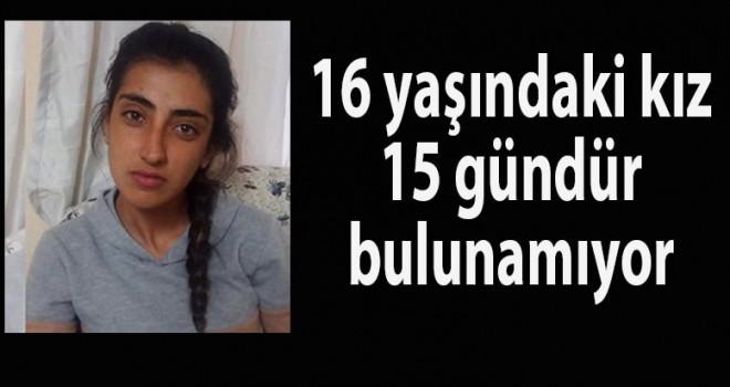 16 yaşındaki kız 15 gündür kayıp