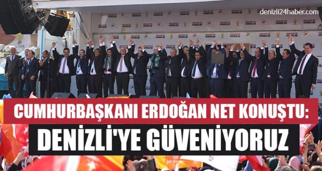 Cumhurbaşkanı Erdoğan Net Konuştu: Denizli'ye Güveniyoruz