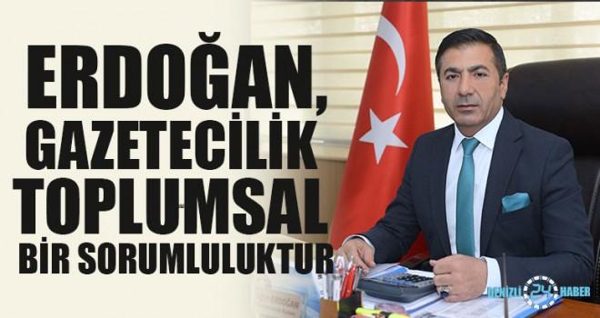 Erdoğan, Gazetecilik Toplumsal Bir Sorumluluktur