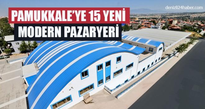 Pamukkale'ye 15 yeni Modern pazaryeri