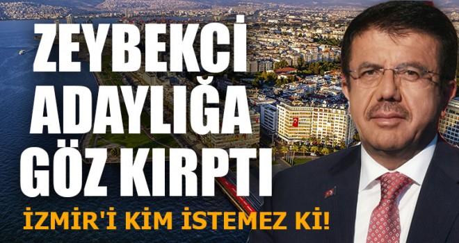"Zeybekci Adaylığa Göz Kırptı ""İzmir'i Kim İstemez Ki!"""