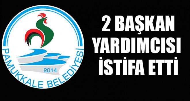 Pamukkale Belediyesi'nde 2 istifa