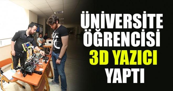 Üniversite Öğrencisi 3D Yazıcı Yaptı