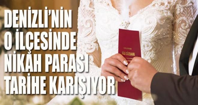 Denizli'de nikah parasında devrim gibi karar