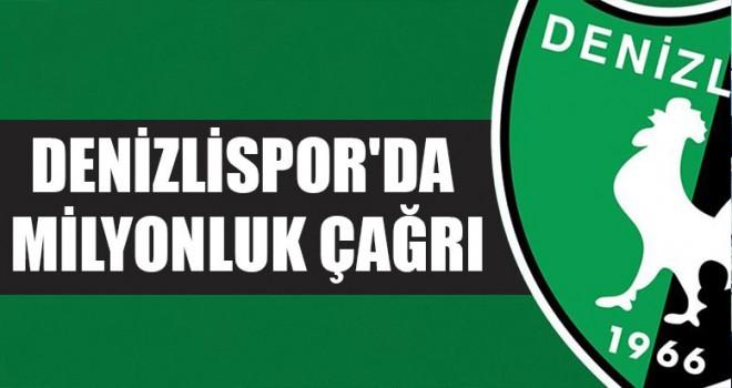 Denizlispor'da Milyonluk Çağrı