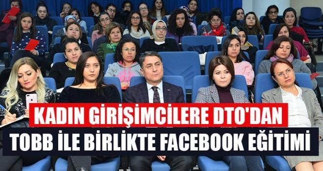 Kadın Girişimcilere DTO'dan TOBB İle Birlikte Facebook Eğitimi
