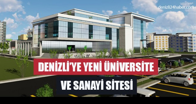 Denizli'ye Yeni Üniversite Ve Sanayi Sitesi
