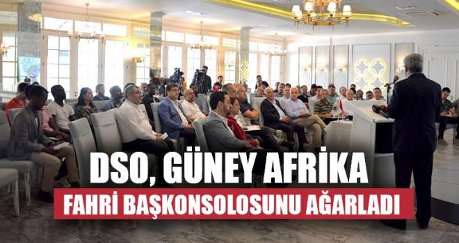 DSO, Güney Afrika Fahri Başkonsolosunu Ağarladı
