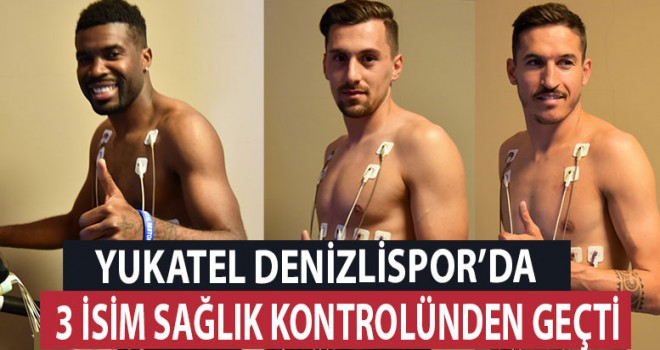 Denizlispor'da 3 isim sağlık kontrolünden geçti