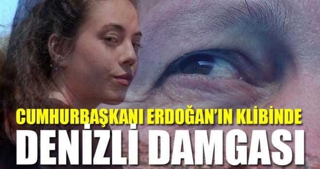 Cumhurbaşkanı Erdoğan'ın Klibinde Denizli Damgası