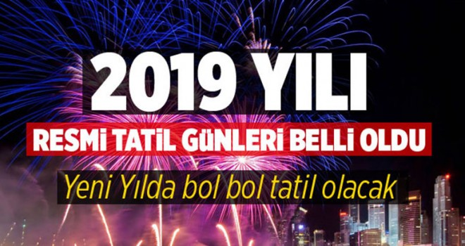2019 Tatil Günleri Belli Oldu