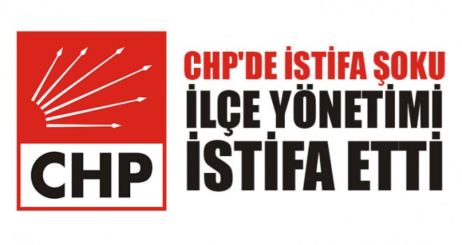 Denizli CHP'de İstifa Şoku İlçe Yönetimi İstifa Etti